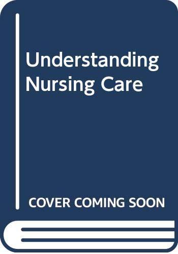 9780443015328: Understanding Nursing Care