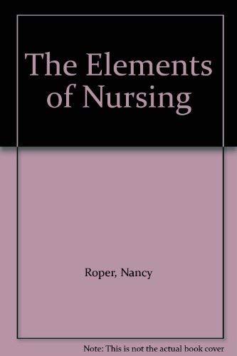 9780443015779: The Elements of Nursing