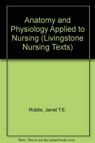 9780443016141: Elementary textbook of anatomy and physiology applied to nursing (Livingstone nursing texts)