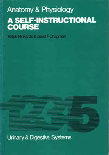 Anatomy & Physiology: Vol 5: Urinary & Digestive Systems: Rickards, Ralph & Chapman, David ...