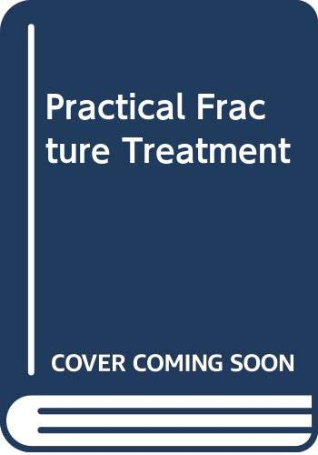 9780443016943: Practical Fracture Treatment