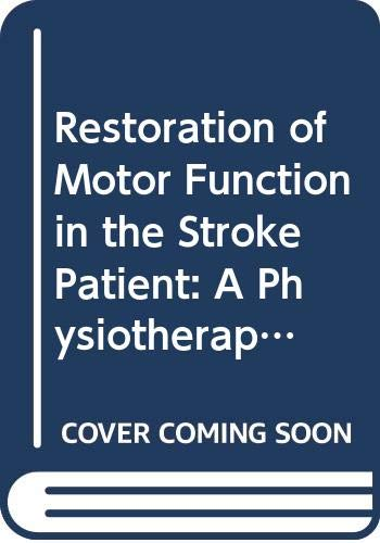 9780443017018: Restoration of Motor Function in the Stroke Patient: A Physiotherapist's Approach