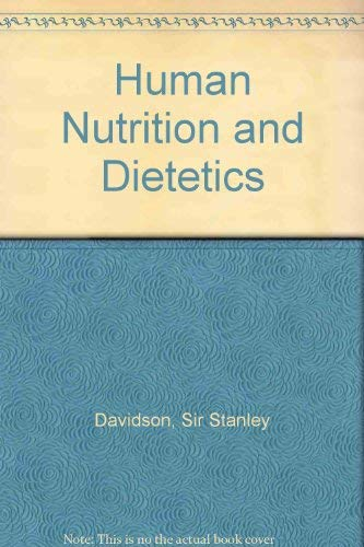 Human Nutrition and Dietetics: Sir Stanley Davidson,etc.