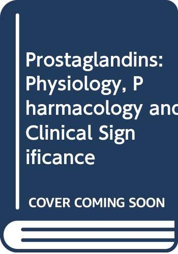 9780443019265: Prostaglandins: Physiology, Pharmacology and Clinical Significance