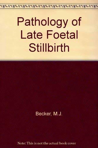 9780443019418: Pathology of Late Fetal Stillbirth