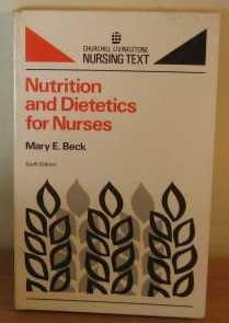 Nutrition and dietetics for nurses (Churchill Livingstone nursing texts): Mary E Beck