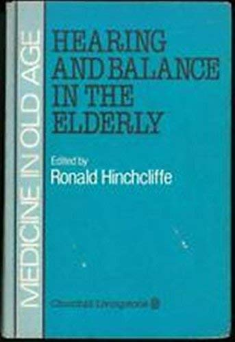 9780443020759: Hearing and Balance in the Elderly (MOA)