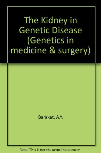 9780443021046: The Kidney in Genetic Disease (Genetics in medicine & surgery)