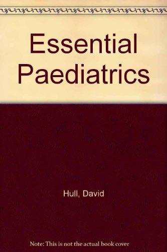 9780443022029: Essential Paediatrics