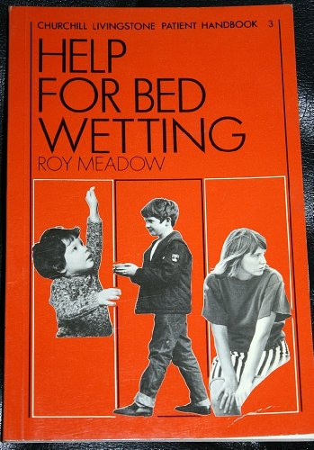 9780443022364: Help for Bed Wetting (A Churchill Livingstone patient handbook)