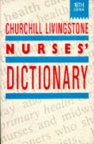 9780443022425: Churchill Livingstone Nurse's Dictionary