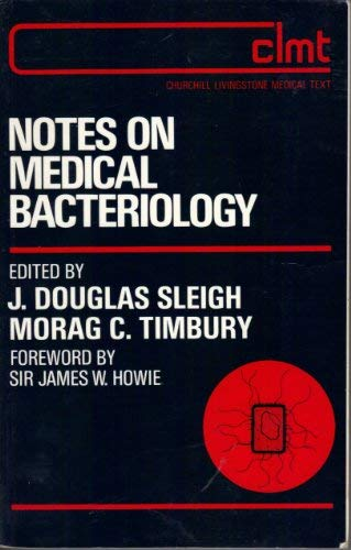 9780443022647: Notes on Medical Bacteriology (Churchill Livingstone medical text)