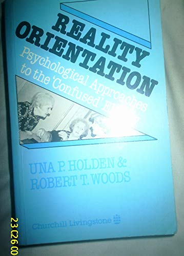 9780443022760: Reality Orientation: Psychological Approaches to the 'confused' Elderly