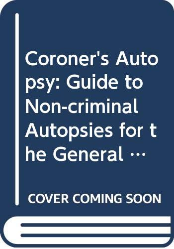 9780443023743: The coroner's autopsy: A guide to non-criminal autopsies for the general pathologist