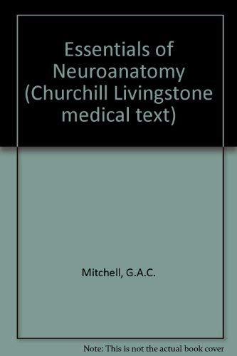 9780443024504: Essentials of Neuroanatomy (Churchill Livingstone medical text)