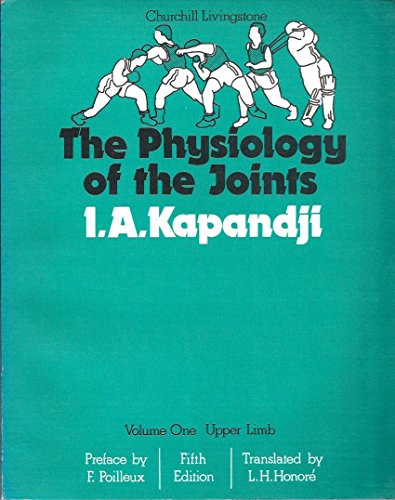 9780443025044: The Physiology of the Joints: Upper Limb, Volume 1, 5e