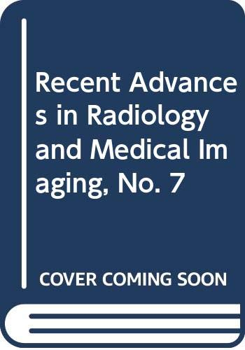 9780443025181: Recent Advances in Radiology and Medical Imaging, No. 7
