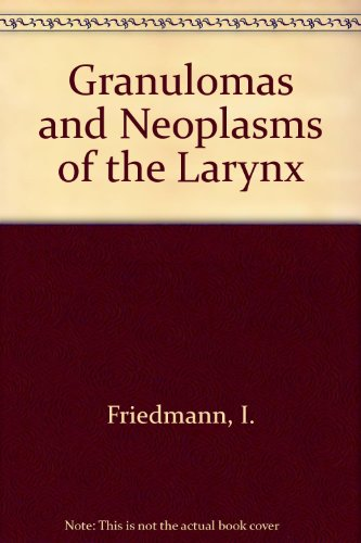 9780443025280: Granulomas and Neoplasms of the Larynx