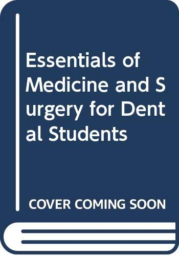 9780443025341: Essentials of Medicine and Surgery for Dental Students