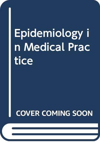 9780443025563: Epidemiology in Medical Practice (Churchill Livingstone medical text)