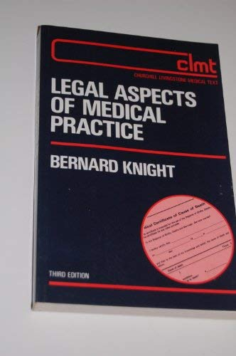 Legal Aspects of Medical Practice: Knight, Bernard