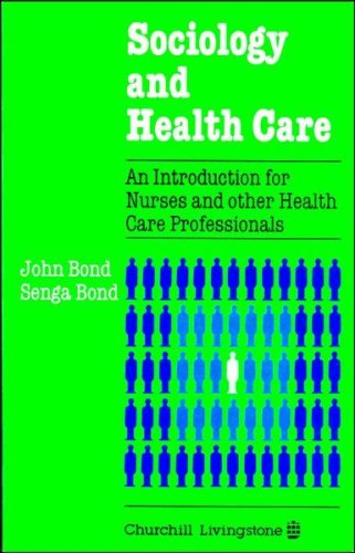 9780443025921: Sociology and Health Care: An Introduction for Nurses and Other Health Care Professionals