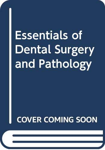 9780443026539: Essentials of Dental Surgery and Pathology (Dental series)