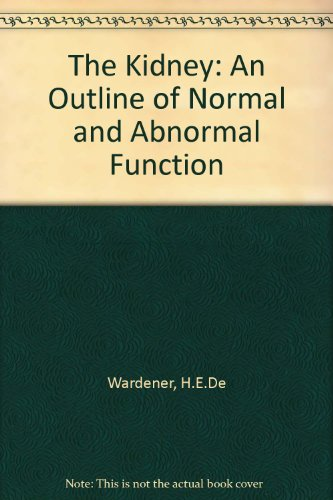 9780443028410: The kidney: An outline of normal and abnormal function