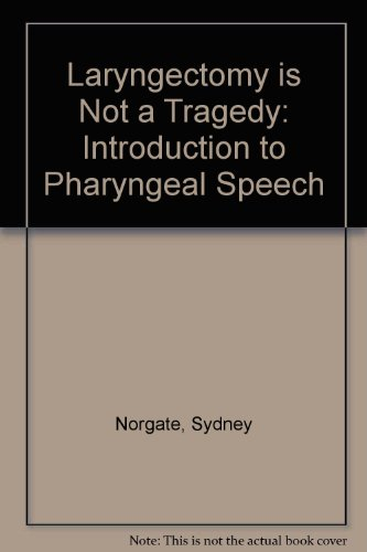 9780443028526: Laryngectomy is Not a Tragedy: Introduction to Pharyngeal Speech