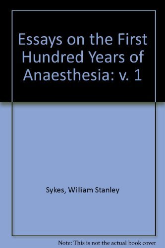 essays on the first hundred years of anaesthesia Good essays research on anethum  from an anaesthesia  experiences that have lasted over 500 hundred years1(p99) since first contact american indians have.
