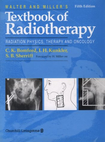 9780443028731: Walter & Miller's Textbook of Radiotherapy: Radiation Physics, Therapy and Oncology, 5e