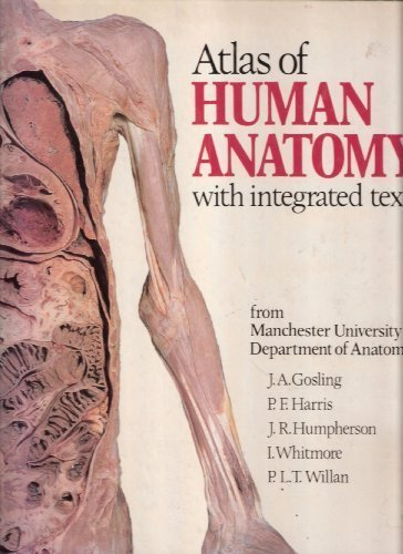 Atlas of Human Anatomy with Integrated Text: John A. Gosling, P.F. Harris, J R Humpherson, I. ...
