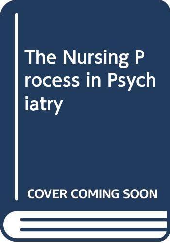 9780443029523: The Nursing Process in Psychiatry