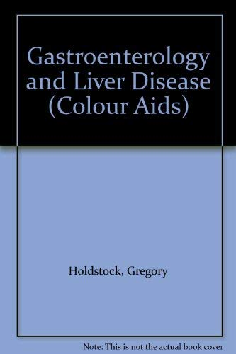 Gastroenterology and Liver Disease (Colour Aids): Gregory Holdstock, Ralph