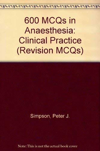 9780443031557: 600 McQs in Anaesthesia: Clinical Practice