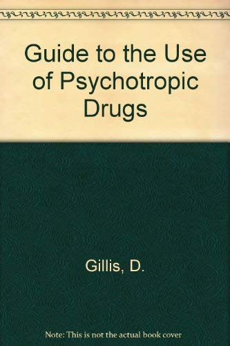Guide of the Use of Psychotropic Drugs: Donald & Lader,