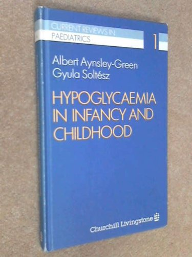 9780443031847: Hypoglycemia in Infancy and Childhood (Current Reviews in Pediatrics)