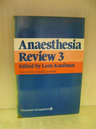 Anaesthesia: Review 3: Kaufman, Leon