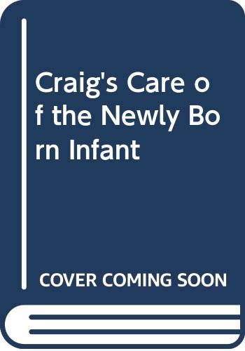 Craig's Care of the Newly Born Infant: Tom L. Turner;