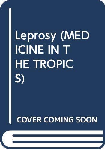 9780443033735: Leprosy (MEDICINE IN THE TROPICS)