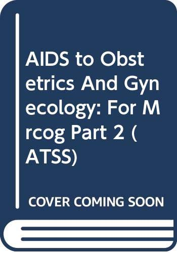 9780443034473: Aids to Obstetrics and Gynaecology: For MRCOG Part 2 (ATSS)