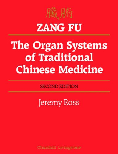 9780443034824: Zang Fu: The Organ Systems of Traditional Chinese Medicine, 2e