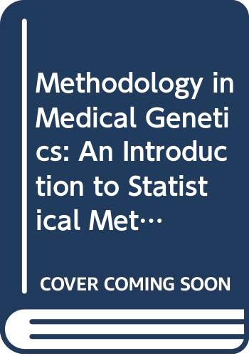 Methodology in Medical Genetics: An Introduction to: Emery, Alan E.