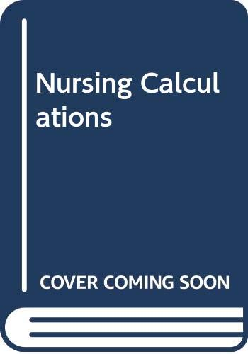 9780443035333: Nursing Calculations