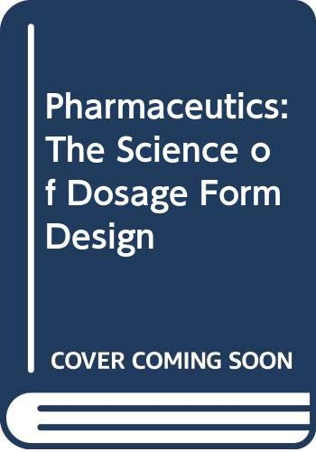 9780443036439: Pharmaceutics: The Science of Dosage Form Design