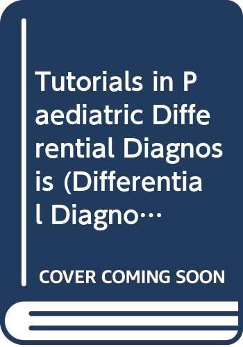 9780443036774: Tutorials in Paediatric Differential Diagnosis
