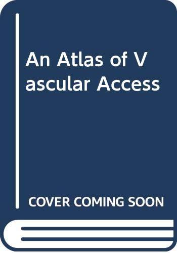 9780443037788: An Atlas of Vascular Access