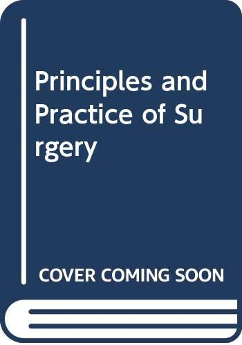 9780443039096: Principles and Practice of Surgery
