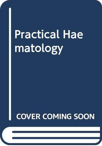 Practical Haematology: Dacie, John Vivian,
