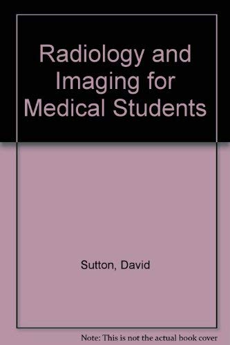 9780443039553: Radiology and Imaging for Medical Students